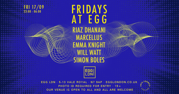 FRIDAY AT EGG: RIAZ DHANANI, MARCELLUS, EMMA KNIGHT, WILL WATT + MORE tickets