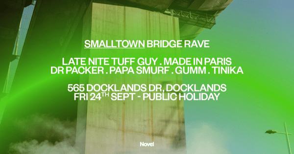 Smalltown Bridge Rave w/ LNTG, Made in Paris, Dr Packer + Papa Smurf tickets
